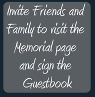 Invite Friends and Family to visit the Memorial page